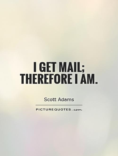 i-get-mail-therefore-i-am-quote-1